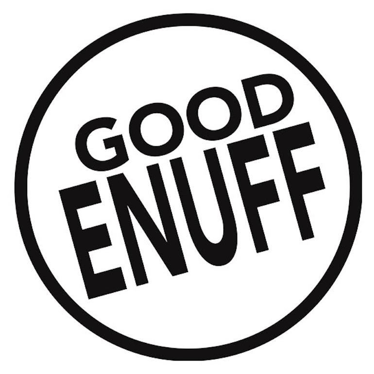 good-enuff