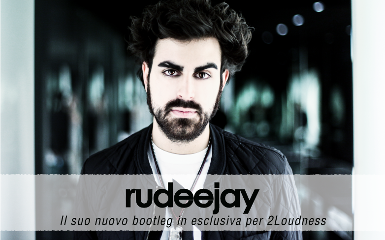 Rudeejay for 2Loudness