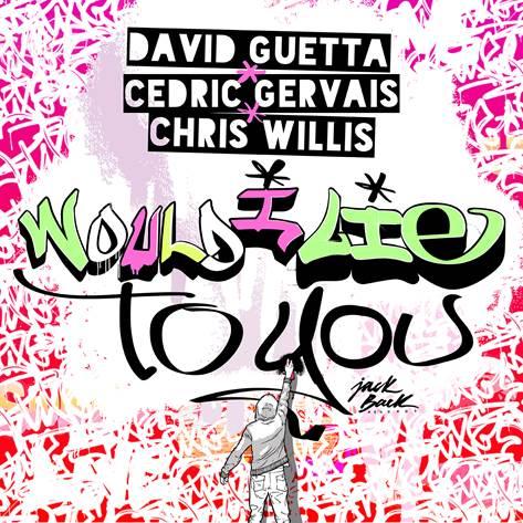 David Guetta, Chris Willis, Cedric Gervais